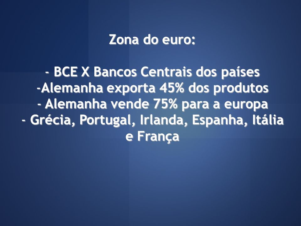 BCE X Bancos Centrais dos países Alemanha exporta 45% dos produtos