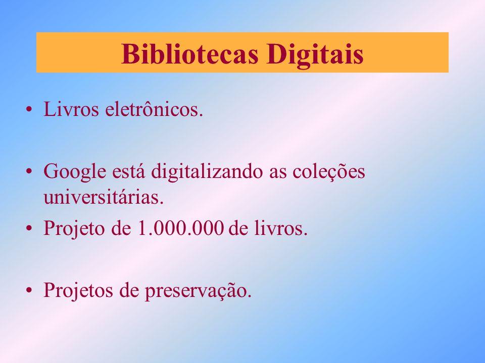 Bibliotecas Digitais Livros eletrônicos.