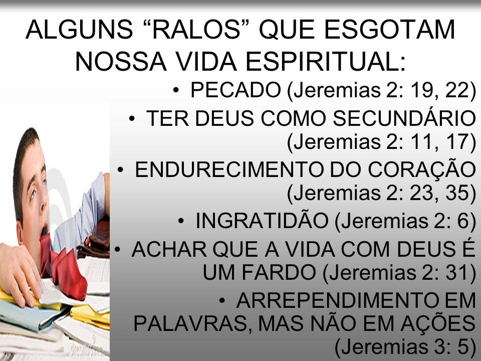 ALGUNS RALOS QUE ESGOTAM NOSSA VIDA ESPIRITUAL: