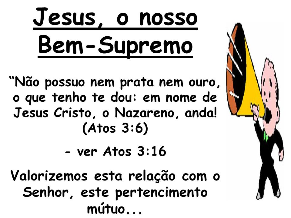 Jesus, o nosso Bem-Supremo