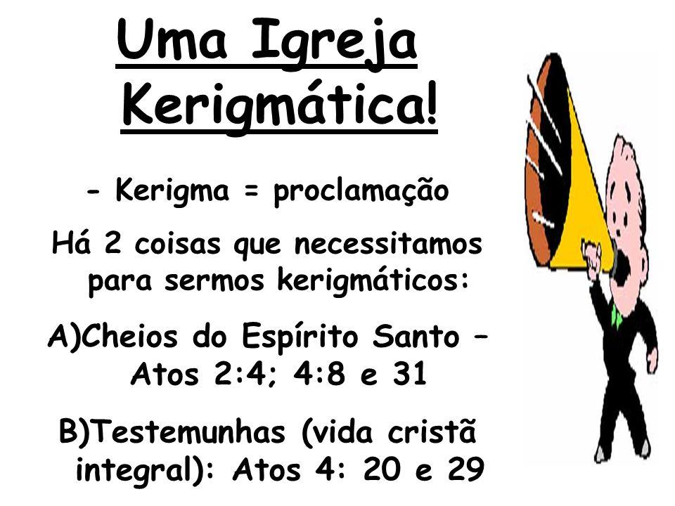 Uma Igreja Kerigmática!