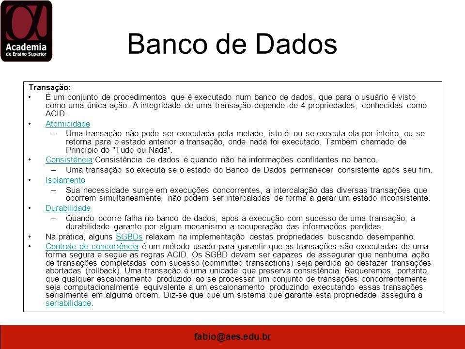 Banco de Dados fabio@aes.edu.br Transação: