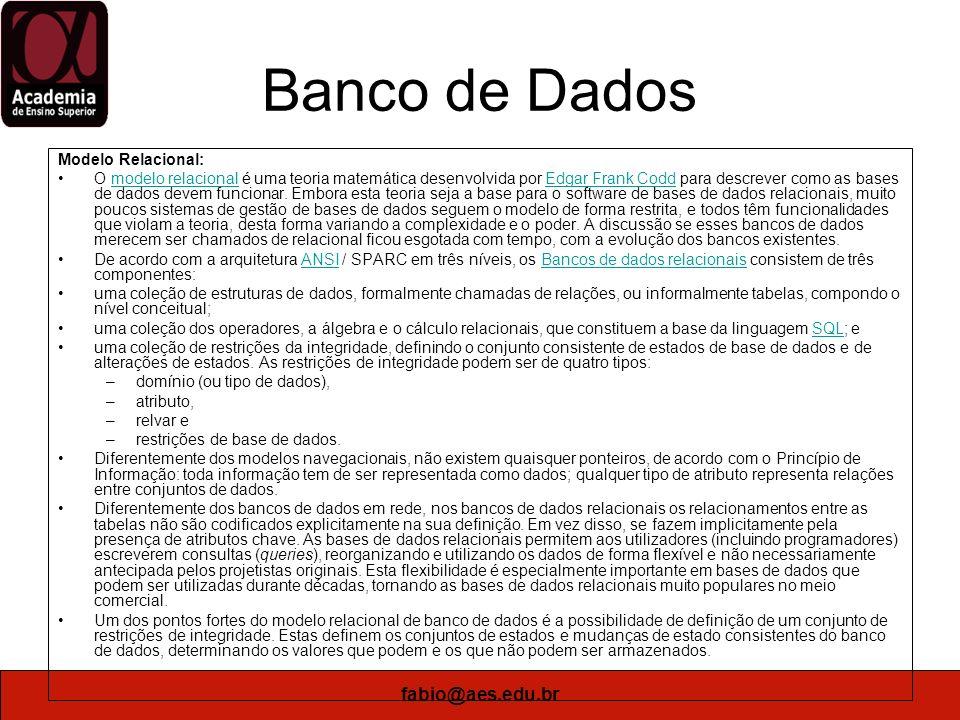 Banco de Dados fabio@aes.edu.br Modelo Relacional: