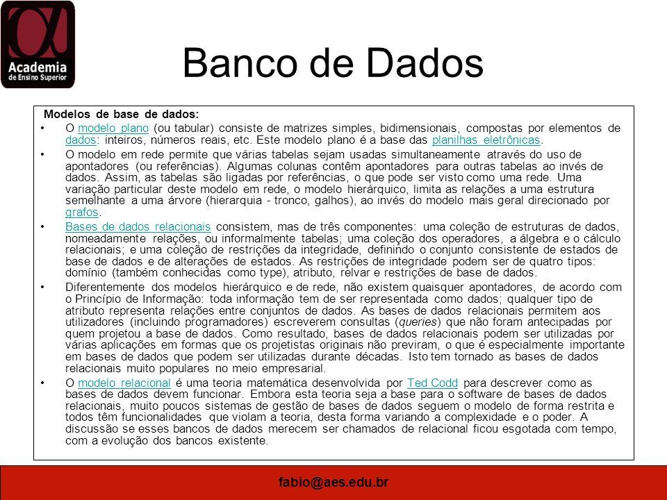 Banco de Dados fabio@aes.edu.br Modelos de base de dados: