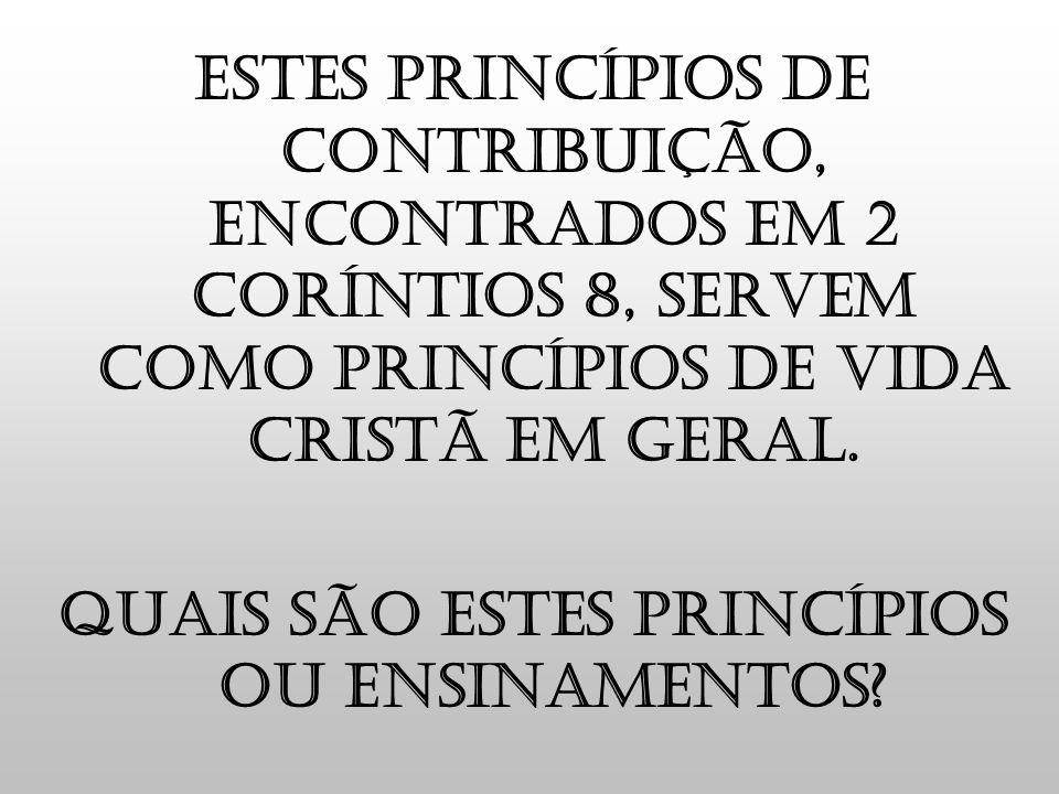 Quais são estes princípios ou ensinamentos
