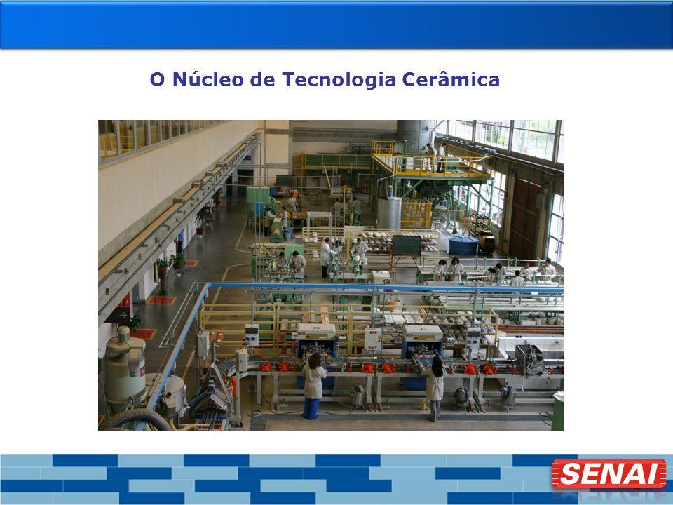 O Núcleo de Tecnologia Cerâmica
