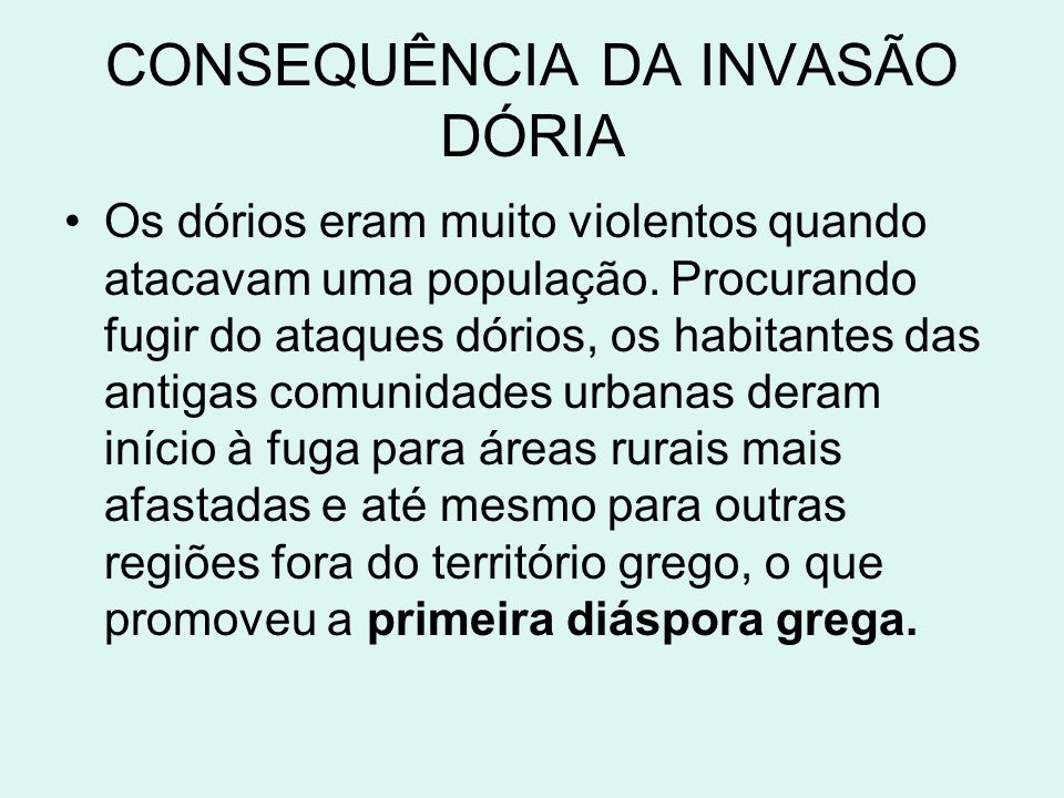 CONSEQUÊNCIA DA INVASÃO DÓRIA