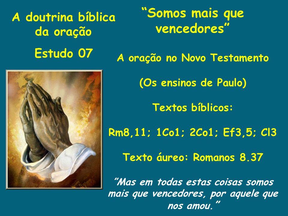Somos mais que vencedores A oração no Novo Testamento