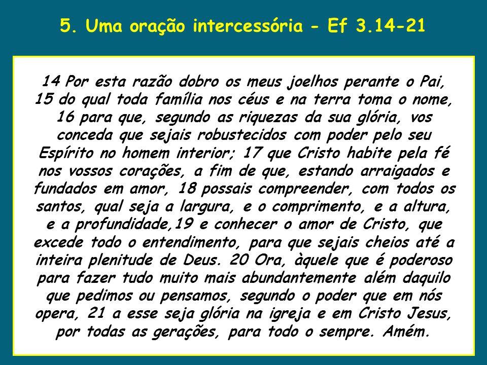 5. Uma oração intercessória - Ef 3.14-21