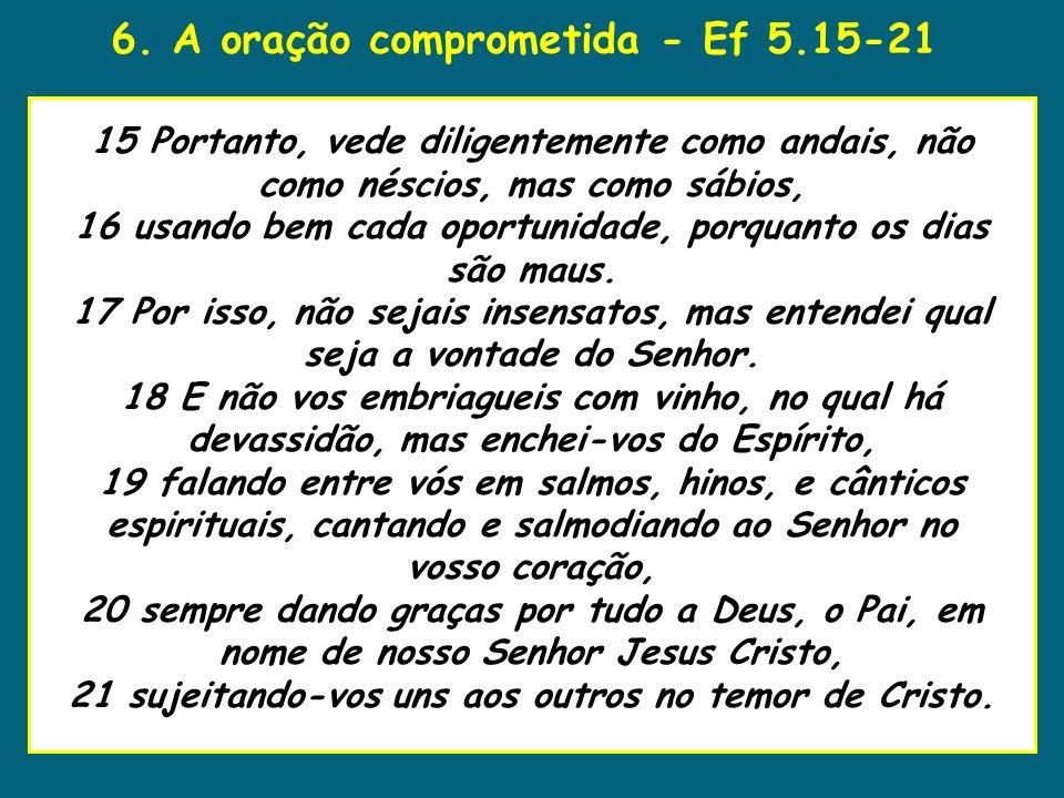 6. A oração comprometida - Ef 5.15-21
