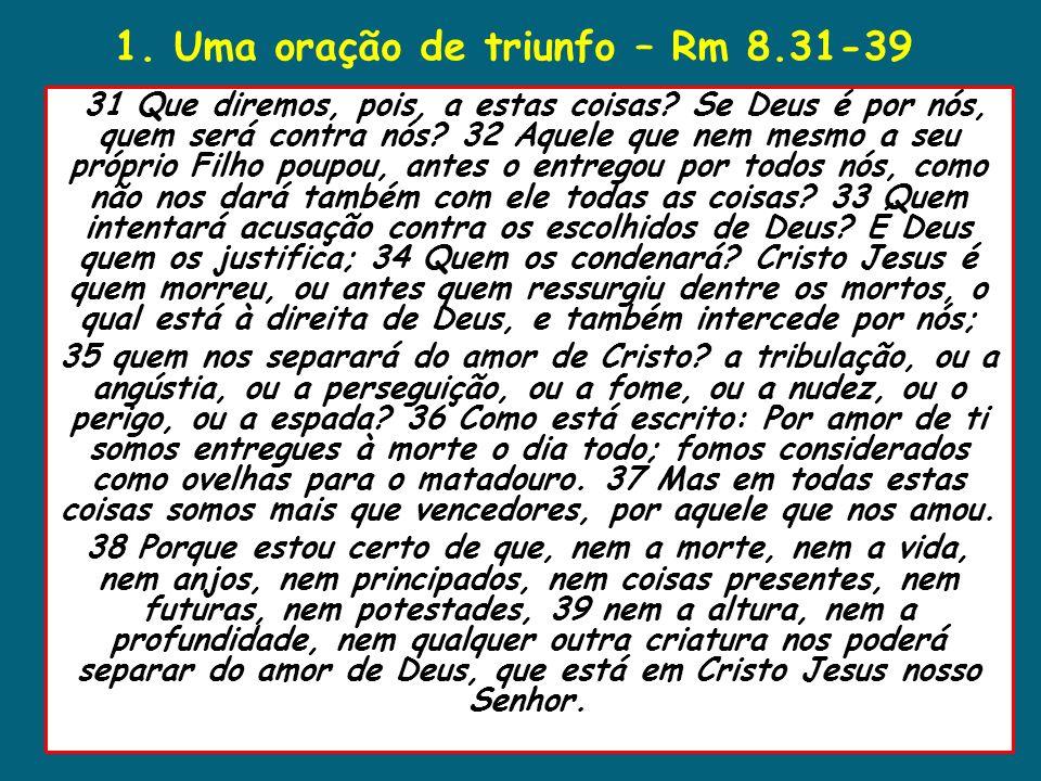 1. Uma oração de triunfo – Rm 8.31-39