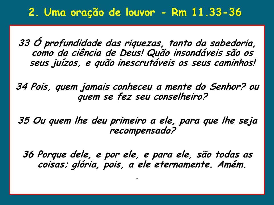 2. Uma oração de louvor - Rm 11.33-36