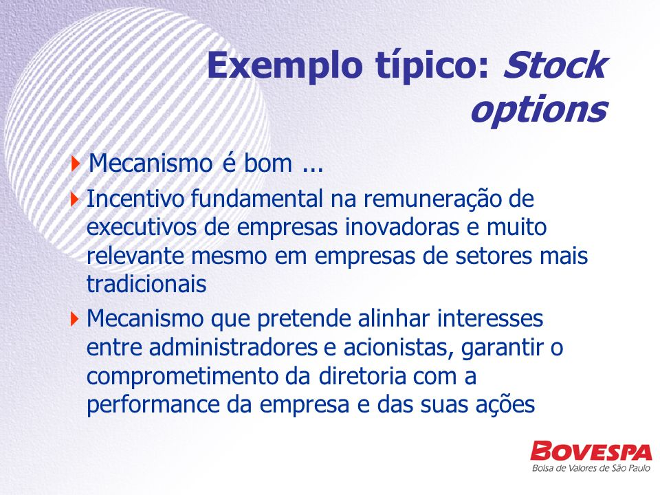 Exemplo típico: Stock options