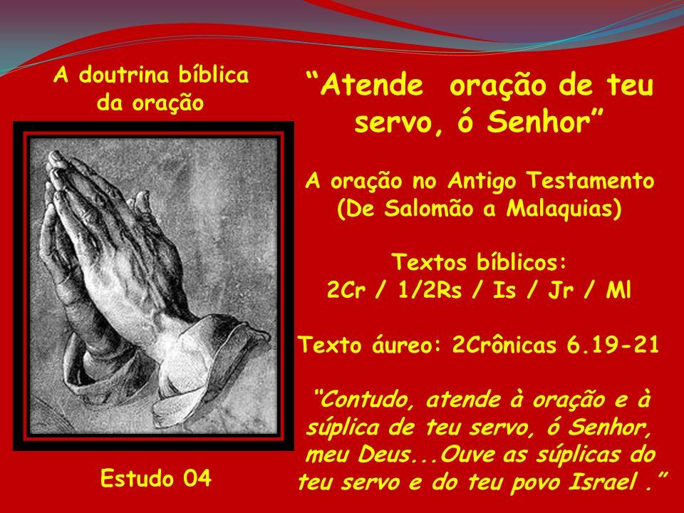 Atende oração de teu servo, ó Senhor