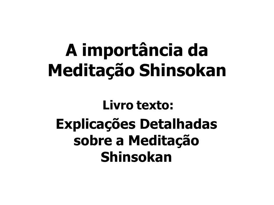 A importância da Meditação Shinsokan