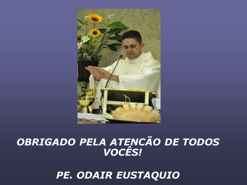 OBRIGADO PELA ATENCÃO DE TODOS VOCÊS!