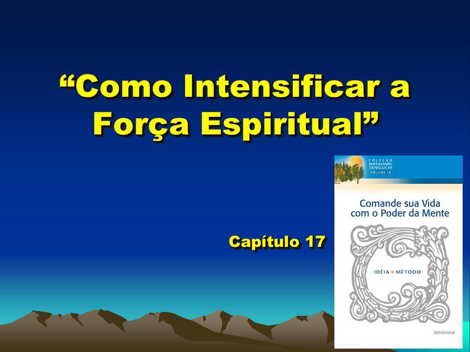 Como Intensificar a Força Espiritual Capítulo 17