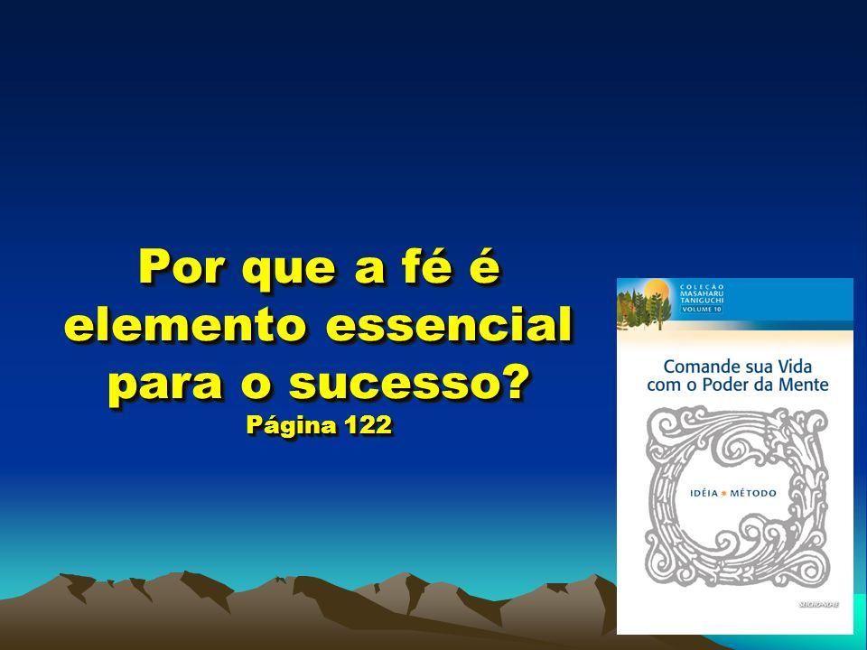 Por que a fé é elemento essencial para o sucesso Página 122