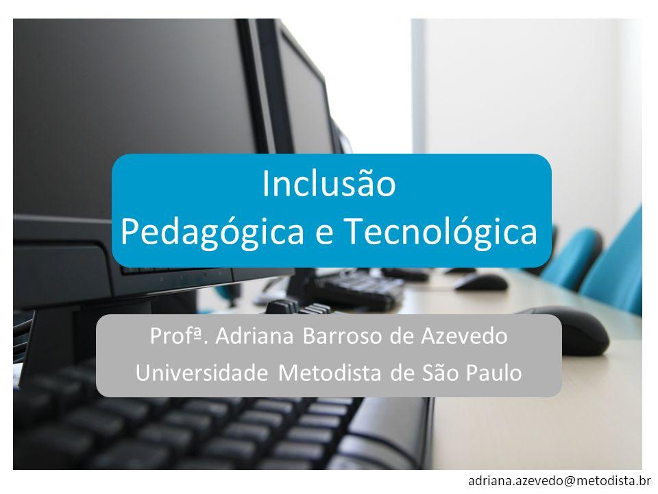 Inclusão Pedagógica e Tecnológica