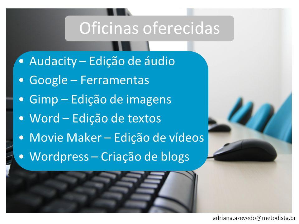 Oficinas oferecidas Audacity – Edição de áudio Google – Ferramentas