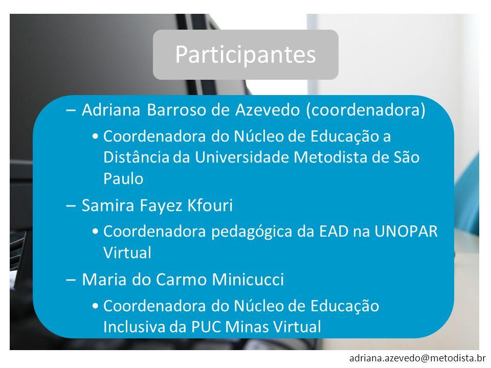 Participantes Adriana Barroso de Azevedo (coordenadora)