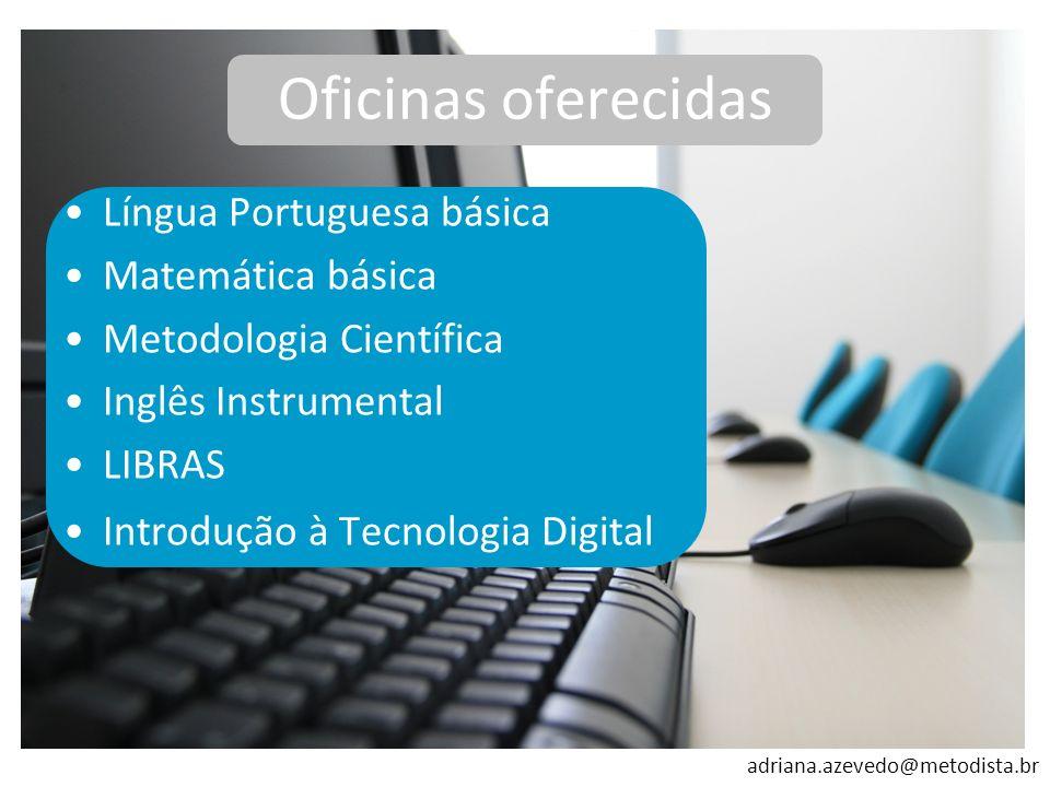 Oficinas oferecidas Língua Portuguesa básica Matemática básica