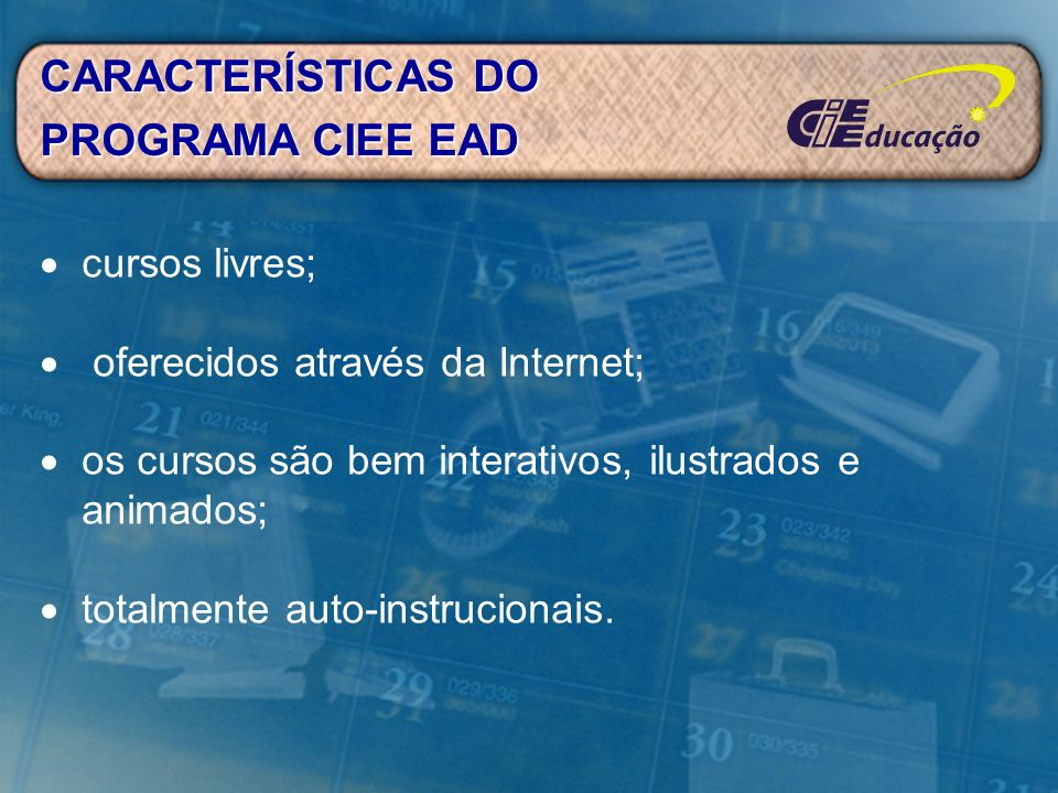 CARACTERÍSTICAS DO PROGRAMA CIEE EAD