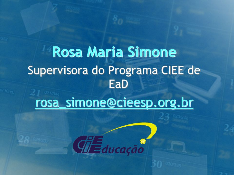 Supervisora do Programa CIEE de EaD