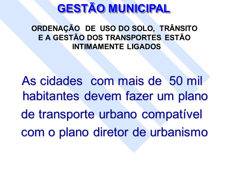 de transporte urbano compatível com o plano diretor de urbanismo