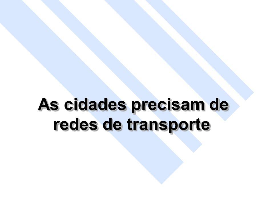 As cidades precisam de redes de transporte