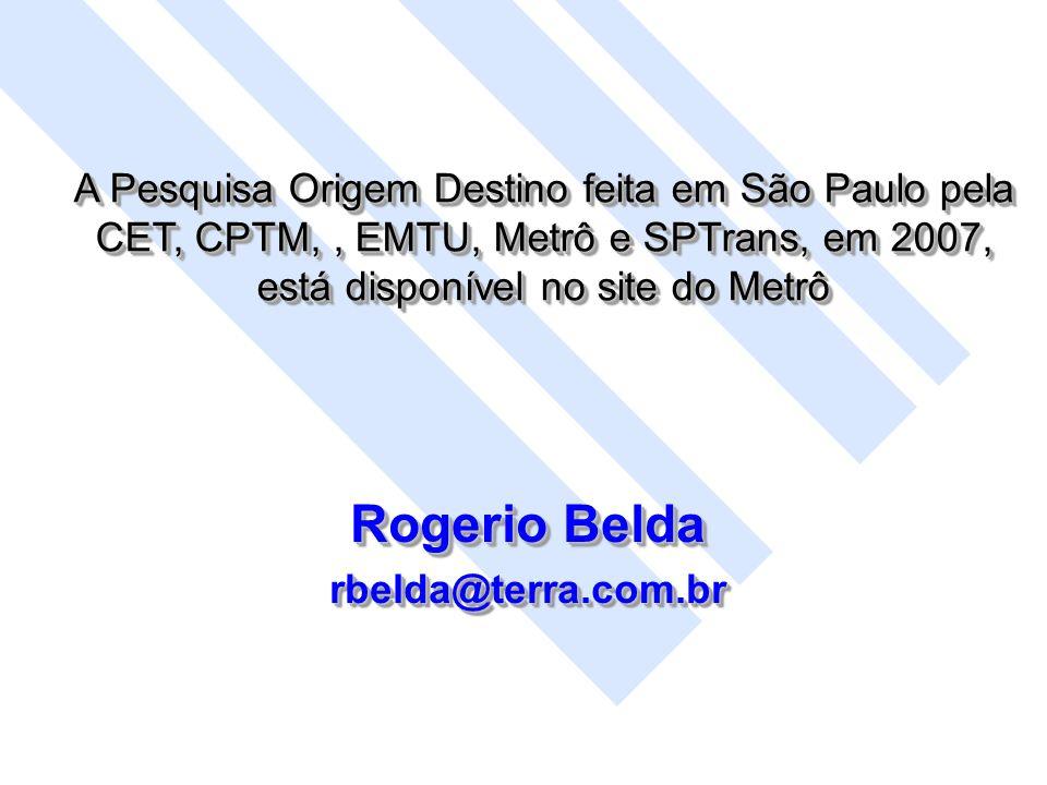 A Pesquisa Origem Destino feita em São Paulo pela CET, CPTM, , EMTU, Metrô e SPTrans, em 2007, está disponível no site do Metrô