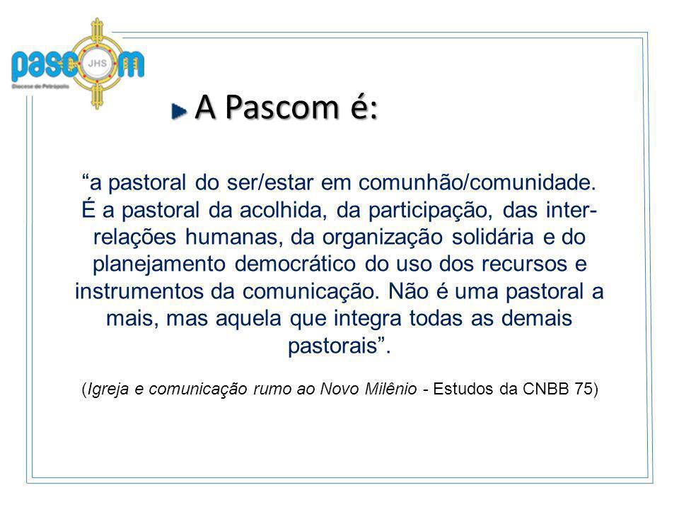 (Igreja e comunicação rumo ao Novo Milênio - Estudos da CNBB 75)