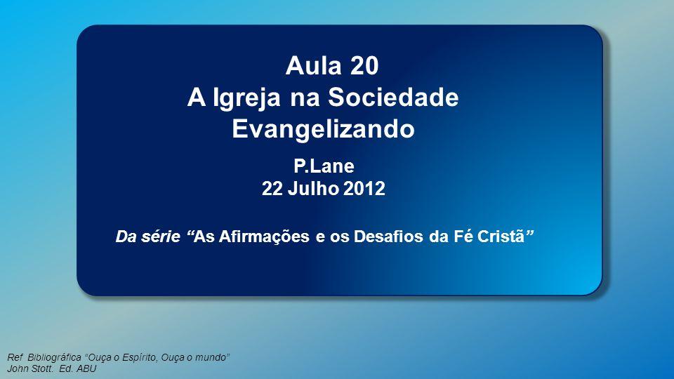 A Igreja na Sociedade Evangelizando