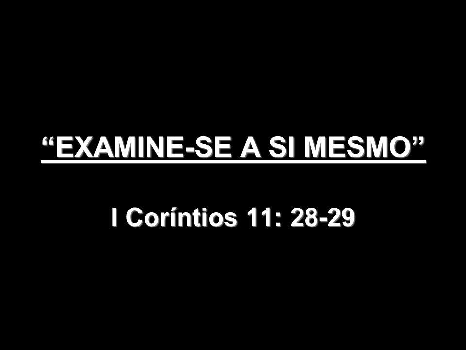 EXAMINE-SE A SI MESMO