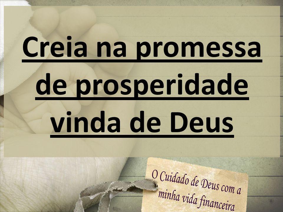 Creia na promessa de prosperidade vinda de Deus