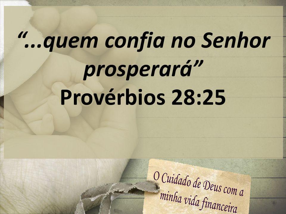 ...quem confia no Senhor prosperará