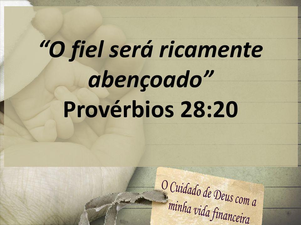 O fiel será ricamente abençoado