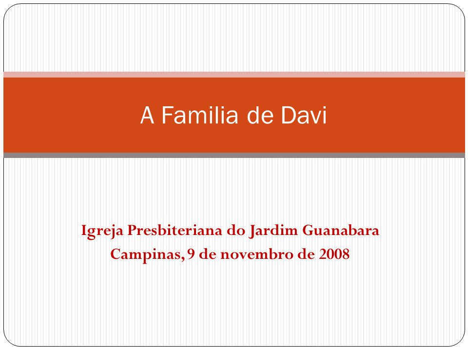 A Familia de Davi Igreja Presbiteriana do Jardim Guanabara