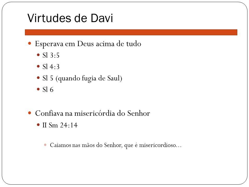 Virtudes de Davi Esperava em Deus acima de tudo
