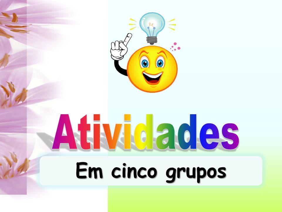 Atividades Em cinco grupos