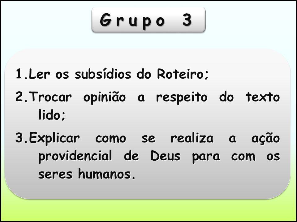 Grupo 3 1.Ler os subsídios do Roteiro;
