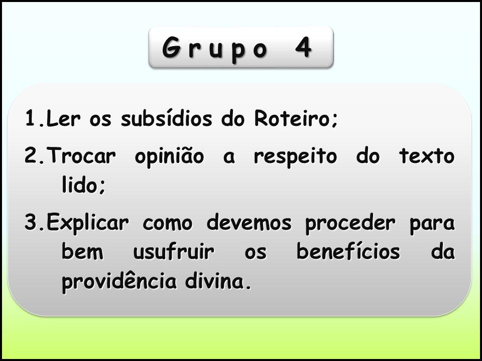 Grupo 4 1.Ler os subsídios do Roteiro;