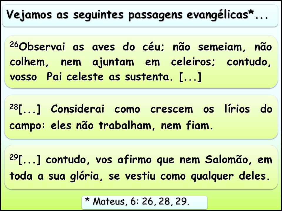 Vejamos as seguintes passagens evangélicas*...