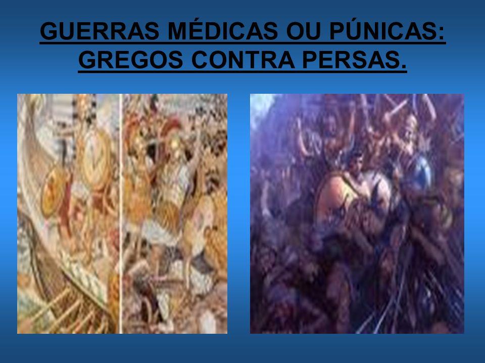 GUERRAS MÉDICAS OU PÚNICAS: GREGOS CONTRA PERSAS.