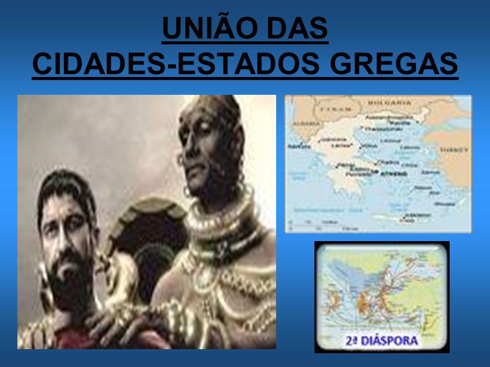 UNIÃO DAS CIDADES-ESTADOS GREGAS