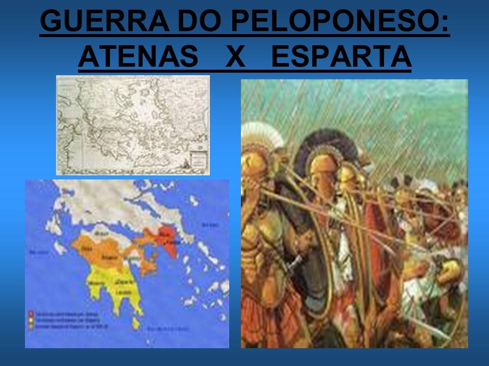 GUERRA DO PELOPONESO: ATENAS X ESPARTA