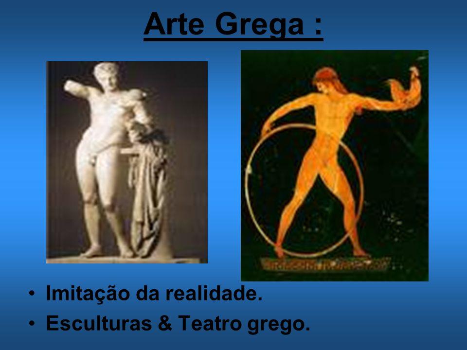 Arte Grega : Imitação da realidade. Esculturas & Teatro grego.