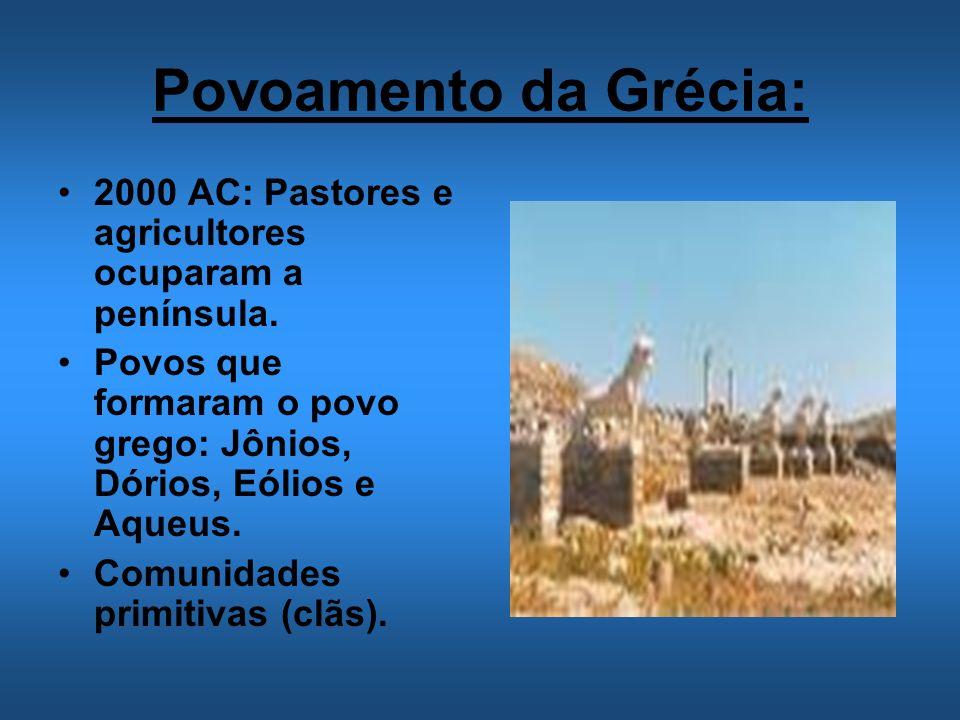 Povoamento da Grécia: 2000 AC: Pastores e agricultores ocuparam a península. Povos que formaram o povo grego: Jônios, Dórios, Eólios e Aqueus.