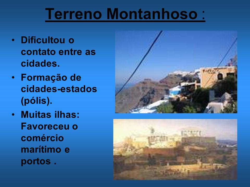 Terreno Montanhoso : Dificultou o contato entre as cidades.