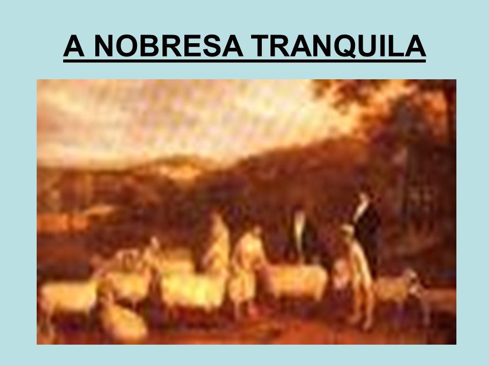 A NOBRESA TRANQUILA